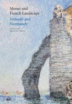 Conference papers, Monet and French Landscape: Vétheuil and Normandy, edited by Frances Fowle, published by the National Galleries of Scotland